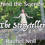 Behind the Scenes of The Storyteller with Rachel Noll
