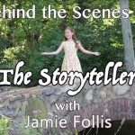 Behind the Scenes of The Storyteller with Jamie Follis